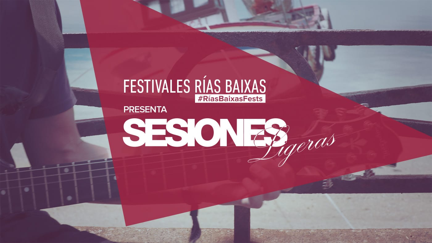 Sesiones Ligeras #RíasBaixasFests