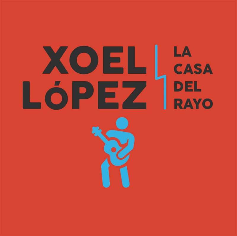 Xoel López - La Casa Del Rayo