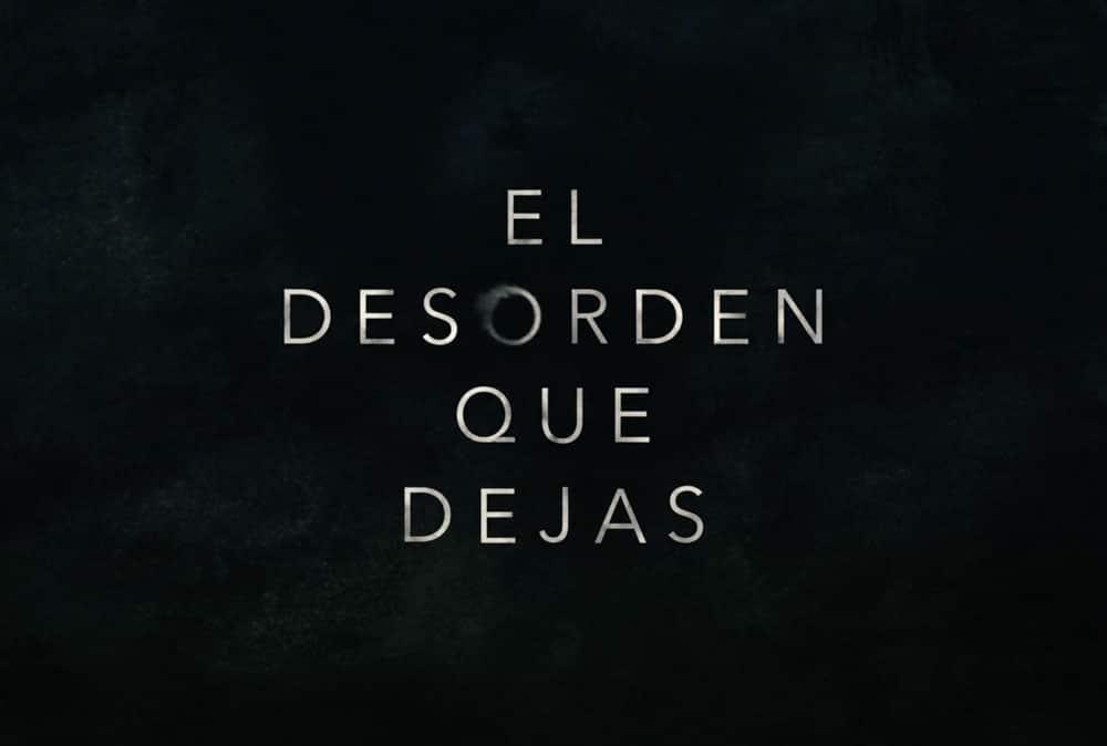 Xoel_Lopez_El_desorden_que_dejas_Netflix